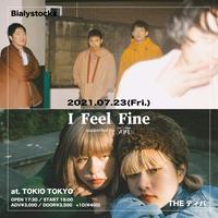 【 Bialystocks / The ティバ 】I Feel Fine