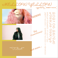 【 NEMNE / Foi and more... 】MELLOW YELLOW supported by FIRST FINDER