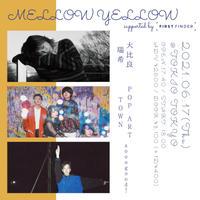 【 大比良瑞希 / POP ART TOWN / sooogood! 】MELLOW YELLOW supported by FIRST FINDER