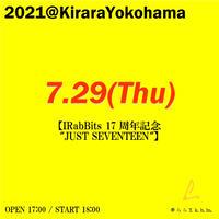 """7月29日電子チケット【IRabBits 17周年記念 """"JUST SEVENTEEN"""" 】"""