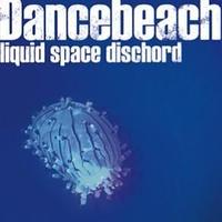 Dancebeach / liquid space dischord CD