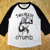 Two Heads Stupid Raglan 3/4S TEE