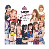 TJPW Saikou MUSIC vol.3