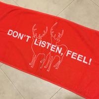 """""""DON'T LISTEN, FEEL"""" TOWL"""