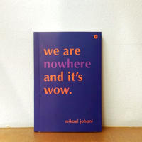 【Calo Bookshop & Cafe + POST Bookshop + ART BRIDGE INSTITUTE】Mikael Johani「we are nowhere…」
