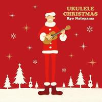 UKULELE CHRISTMAS / 名渡山遼