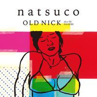 natsuco / OLD NICK aka DJ HASEBE