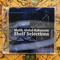"""Shelf Selections"" Mixed By Malik Abdul-Rahmaan"