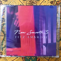 """""""New Smooth vol.3"""" CD Mixed By Fitz Ambrose"""