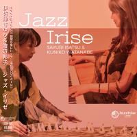 Jazz Irise / 伊佐津さゆり & 渡辺邦子(オンライン特典:限定サイン入りカード付き)