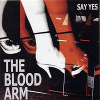 SAY YES (Orange vinyl with red spots) / The Blood Arm