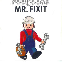 Mr. Fixit (Special Edition Vinyl) / Rootjoose