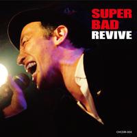 SUPER BAD * 「SUPER BAD REVIVE」CD