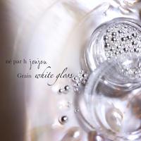 Grain・white gloss (グレイン)
