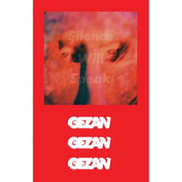 【Limited Tape】GEZAN // 「Silence Will Speak」