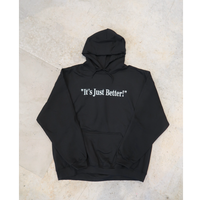 """It's Just Better!"" Original Embroidery Hoodie"