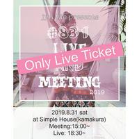 #831Live&Meeting  Liveチケット(1drink付)