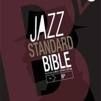 ジャズ・スタンダード・バイブル(in B〔フラット〕) セッションに役立つ不朽の227曲