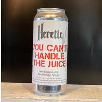 ヘレティック/ユー キャント ハンドル ザ ジュース _Heretic/Can't Handle the Juice