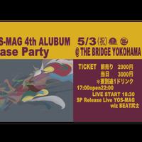 YOS-MAG Release Party TICKET 5/3 @ THE BRIDGE YOKOHAMA