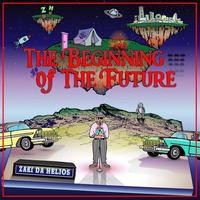 ZAKI DA HELIOS / 「THE BEGINNING OF THE FUTURE」