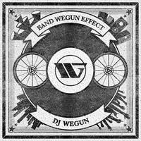 BAND WEGUN EFFECT - DJ WEGUN