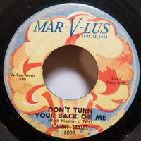 SP-0017  DON'T TURN YOUR BACK ON ME/ JOHNNY SAYLES      #SOUL  中古レコードSP