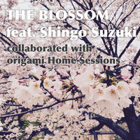 THE BLOSSOM feat. Shingo Suzuki (origami Home Sessions)