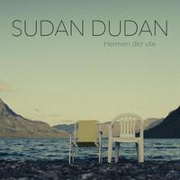 Heimen der ute / Sudan Dudan