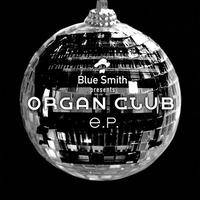 "Blue Smith ""Organ Club e.p."" / 12inch Vinyl"
