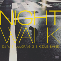 "DJ YAS ""NIGHT WALK"" feat.CRAIG G & K DUB SHINE / 7inch Vinyl"