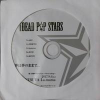 THE DEAD P☆P STARS/25周年渋谷ラママ配布CD「夢は夢のままで...」(残少)