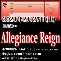 2/27(土) Allegiance Reign