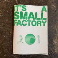 """IT'S A SMALL FACTORY""  ZINE(Diego)"