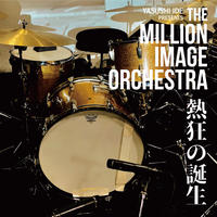 THE MILLION IMAGE ORCHESTRA/熱狂の誕生  LP