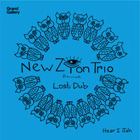"NEW ZION TRIO_LOST DUB/HEAR I JAH(7"")"