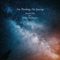 《7inch record》Yasushi Ide feat.Afrika Bambaataa/I'm Thinking,I'm Spacing