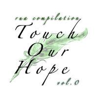【コンピレーションCD】touch our hope vol.0
