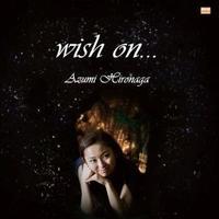 【CD】Azumi Hironaga wish on・・・(mirai music entertainment,inc.)