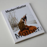 Modern Matter Issue 14 The Mother Issue