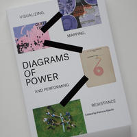 Diagrams of Power : Visualizing, Mapping, and Performing Resistance