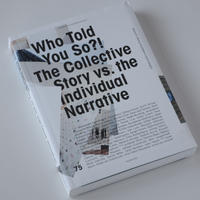 Who Told You So?!	, The Collective Story vs. the Individual Narrative