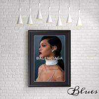 リアーナ バレンシアガ フォトポスター_A4サイズ『Blues』