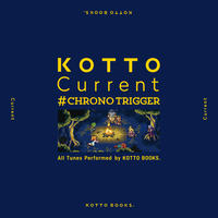 【MP3】3rd EP〖KOTTO Current #Chrono Trigger〗
