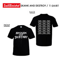 SKANK AND DESTROY / T-SHIRT
