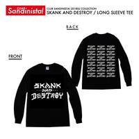 SKANK AND DESTROY / LONG SLEEVE TEE