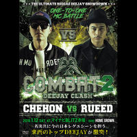 COMBAT 2 DEEJAY CLASH「CHEHON VS RUEED」