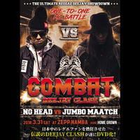 COMBAT DEEJAY CLASH「NG HEAD VS JUMBO MAATCH」