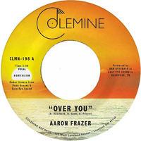 "AARON FRAZER / OVER YOU (7"")"