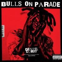 "DENZEL CURRY / BULLS ON PARADE (7"")"